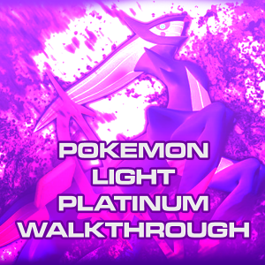 Pokemon Light Platinum Walkthrough